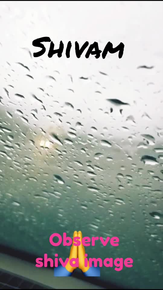 Observe lord Shiva..!! Rainy things